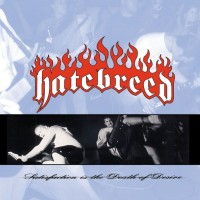Purchase Hatebreed - Satisfaction Is The Death Of Desire