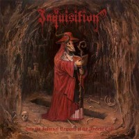 Purchase Inquisition - Into The Infernal Regions Of The Ancient Cult