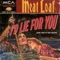 Purchase Meat Loaf - I'd Lie For You (And That's The Truth)