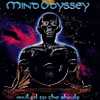 Purchase Mind Odyssey - Nailed To The Shade