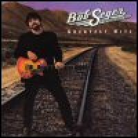 Purchase Bob Seger & The Silver Bullet Band - Greatest Hits