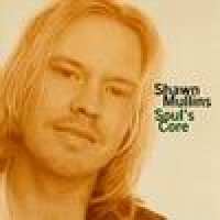 Purchase Shawn Mullins - Soul's Core
