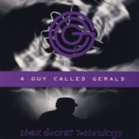 Purchase A Guy Called Gerald - Black Secret Technology