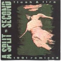 Purchase A Split Second - Flesh & Fire - 1991 Remixes