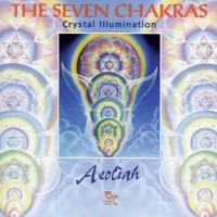 Purchase Aeoliah - The Seven Chakras: Crystal Illumination