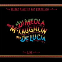 Purchase Al Di Meola, Paco De Lucia, John Mc laughlin - Friday Night In San Francisco