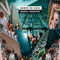 Purchase Banco De Gaia - Farewell Ferengistan