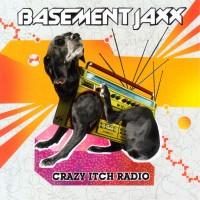 Purchase Basement Jaxx - Crazy Itch Radio