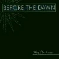 Purchase Before The Dawn - My Darkness
