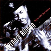 Purchase Bernard Allison - Born With The Blues