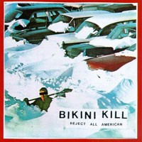 Purchase Bikini Kill - Reject All American