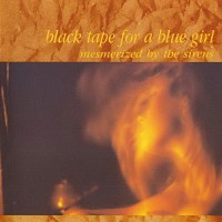 Purchase Black Tape For A Blue Girl - Mesmerized By the Sirens
