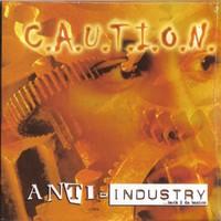 Purchase C.A.U.T.I.O.N - Anti - Industry
