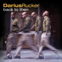 Purchase Darius Rucker - Back To Then