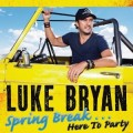Buy Luke Bryan - Spring Break...Here To Party Mp3 Download
