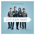 Buy Citizen Way - Love Is The Evidence Mp3 Download