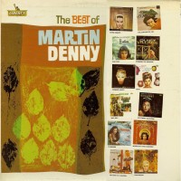 Martin Denny The Best Of Martin Denny