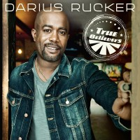 Purchase Darius Rucker - True Believers (Deluxe Version)