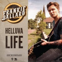 Purchase Frankie Ballard - Helluva Life (CDS)