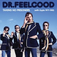 Purchase Dr. Feelgood - Taking No Prisoners (With Gypie 1977-81) CD1