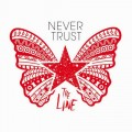 Buy Never Trust - The Line Mp3 Download