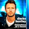 Buy Dierks Bentley - Somewhere On A Beach (CDS) Mp3 Download