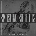 Buy Smashing Satellites - Gamblin' Man (CDS) Mp3 Download