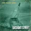 Buy Gaslight Street - Two Years Gone Mp3 Download