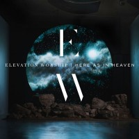 Purchase Elevation Worship - Here As In Heaven
