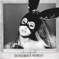 Buy Ariana Grande - Dangerous Woman (CDS) Mp3 Download