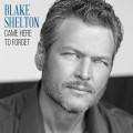 Buy Blake Shelton - Came Here To Forget (CDS) Mp3 Download