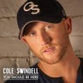 Buy Cole Swindell - You Should Be Here Mp3 Download