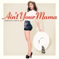 Buy Jennifer Lopez - Ain't Your Mama (CDS) Mp3 Download