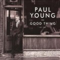 Buy Paul Young - Good Thing Mp3 Download