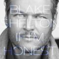 Buy Blake Shelton - If I'm Honest Mp3 Download