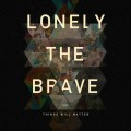 Buy Lonely The Brave - Things Will Matter (Limited Edition) Mp3 Download