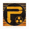 Buy Periphery - Periphery III: Select Difficulty Mp3 Download