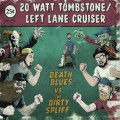Buy 20 Watt Tombstone & Left Lane Cruiser - Death Blues Vs The Dirty Spliff Mp3 Download