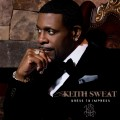Buy Keith Sweat - Dress To Impress Mp3 Download
