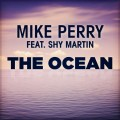 Buy Mike Perry - The Ocean (Feat. Shy Martin) (CDS) Mp3 Download