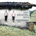 Buy Post Industrial Boys - Unintended Mp3 Download