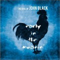 Buy The Soul Of John Black - Early In The Moanin' Mp3 Download