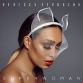 Buy Rebecca Ferguson - Superwoman Mp3 Download