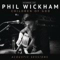 Buy Phil Wickham - Children Of God - Acoustic Sessions Mp3 Download