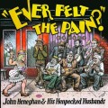 Buy John Heneghan & His Henpecked Husbands - Ever Felt The Pain? Mp3 Download