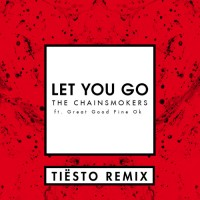 Purchase The Chainsmokers - Let You Go (Tiesto Remix) (CDS)