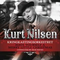 Purchase Kurt Nilsen - Have Yourself A Merry Little Christmas (With Kringkastingsorkestret)