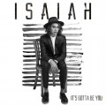 Buy Isaiah - It's Gotta Be You (CDS) Mp3 Download