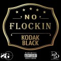 Buy Kodak Black - No Flockin (CDS) Mp3 Download