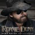 Buy Ronnie Dunn - Damn Drunk (Feat. Kix Brooks) (CDS) Mp3 Download